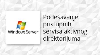 Podešavanje-pristupnih-servisa-aktivnog-direktorijuma